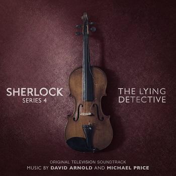 Дэвид Арнольд & Майкл Прайс «Sherlock Шерлок. Музыка к сериалу. 4-й сезон. Лживый детектив.» — уже в продаже!