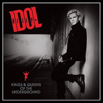 Billy Idol «Kings & Queens Of The Underground» — новый альбом уже продаже!
