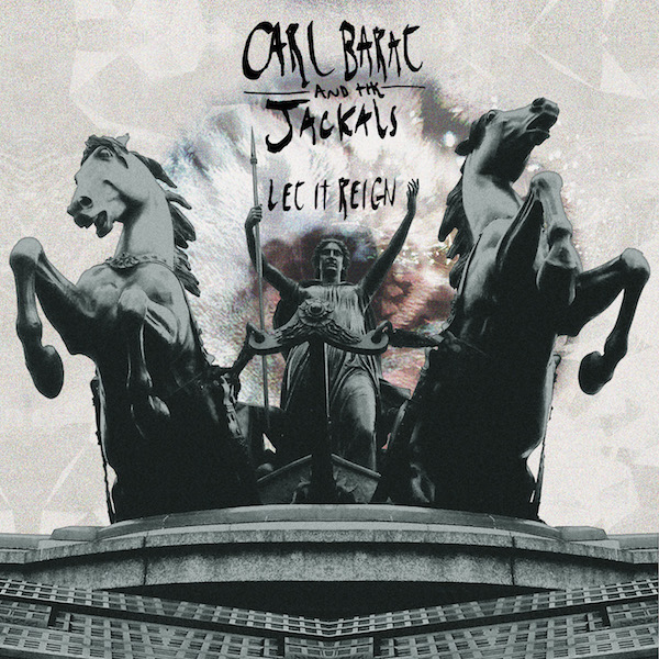 Carl Barat and the Jackals «Let It Reign» — Предзаказ открыт!