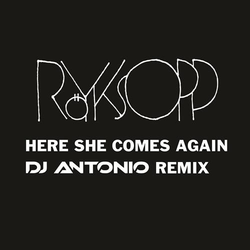 Röyksopp «Here She Comes Again (DJ Antonio remix)» — предзаказ открыт!