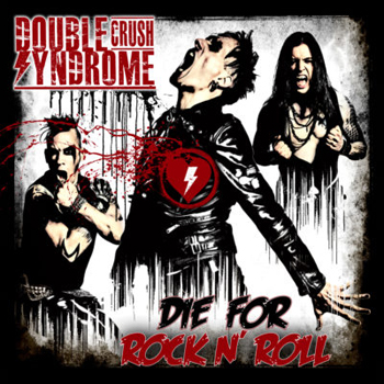 Double Crush Syndrome — Die for Rock N Roll (2017) — уже в продаже!