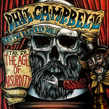 Phil Campbell and the Bastard Sons — The Age of Absurdity (2018) — 26 января — дата релиза