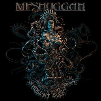 MESHUGGAH «The Violent Sleep Of Reason» — предзаказ открыт!