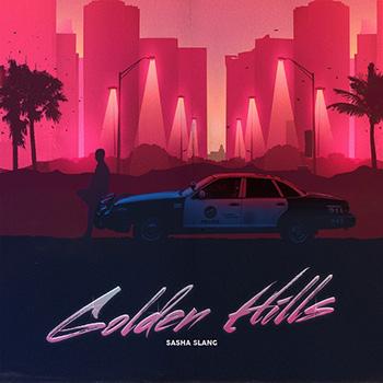 Sasha Slang — Golden Hills (2018) — дата релиза — 1 февраля!