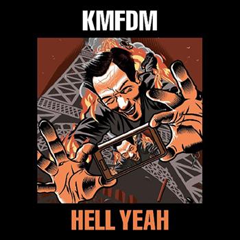KMFDM — Hell Yeah (2017) — 18 августа — дата релиза