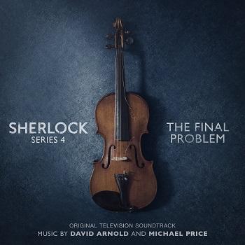Дэвид Арнольд & Майкл Прайс «Sherlock Шерлок. Музыка к сериалу. 4-й сезон. Последнее дело.» — уже в продаже!