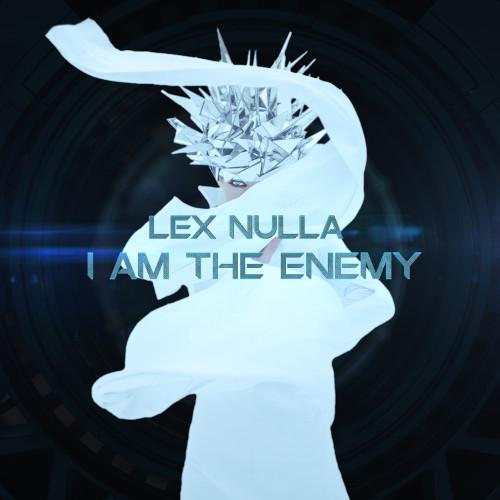 Lex Nulla «I Am the Enemy» — альбом уже в продаже!