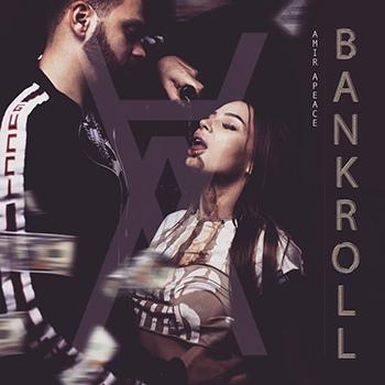 Amir Apeace — Bankroll (2018) — 10 августа — дата релиза!